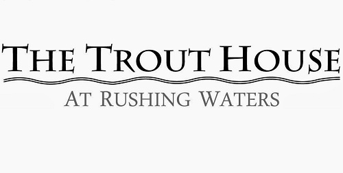 Dine Around The Lakes - The Trout House at Rushing Waters